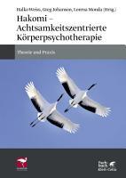 Hakomi   Achtsamkeitszentrierte K  rperpsychotherapie PDF