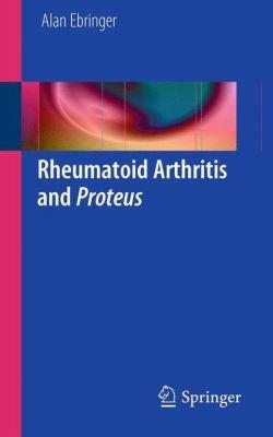Rheumatoid Arthritis and Proteus PDF