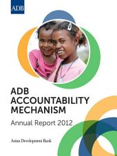 ADB Accountability Mechanism: Annual Report 2012