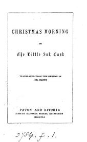 Christmas morning; or, The little ink cask. Transl