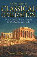 A Brief Guide to Classical Civilization PDF