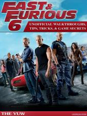 Fast & Furious 6 Unofficial Walkthroughs, Tips, Tricks, & Game Secrets