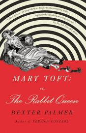 Mary Toft  Or  The Rabbit Queen