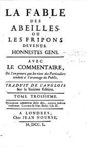 La fable des abeilles, ou Les fripons devenus honnestes gens: Volume3
