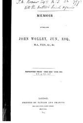 Memoir of the Late John Wolley, Jun. Esq