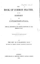 The Book Of Common Prayer In Its History And Interpretation With Special Reference To Points Disputed In The Present Day Book PDF