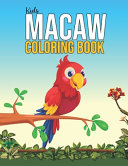 Kids Macaw Coloring Book