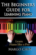 Learn Piano  the Beginners Guide for Learning Piano PDF