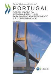 Portugal: Consolidação dareforma estrutural para o apoio ao crescimento e à competitividade