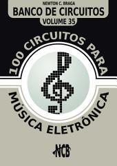100 Circuitos para Música Eletrônica