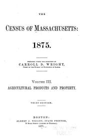 The Census of Massachusetts, 1875: Volume 3