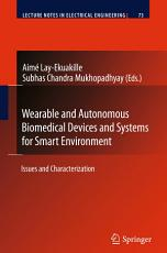 Wearable and Autonomous Biomedical Devices and Systems for Smart Environment PDF