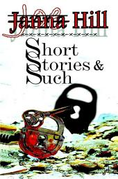 Short Stories & Such: An Anthology