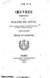 Oeuvres complètes de Madame de Souza revues, corrigées, augmentées ...: Émilie et Alphonse [1799