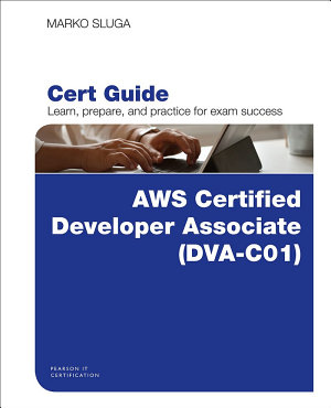 AWS Certified Developer   Associate  DVA C01  Cert Guide PDF
