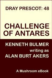 Challenge of Antares: Dray Prescot #48