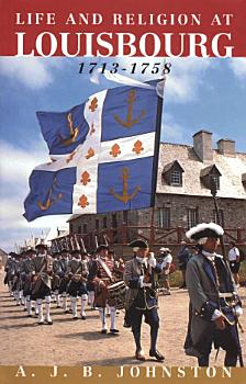 Religion in Life at Louisbourg  1713 1758 PDF