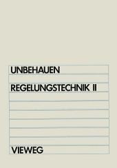 Regelungstechnik II: Zustandsregelungen, digitale und nichtlineare Regelsysteme, Ausgabe 4