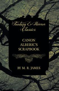 Canon Alberic   s Scrapbook  Fantasy and Horror Classics  Book