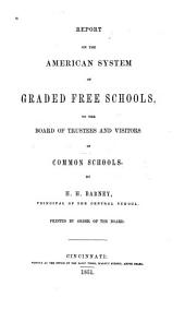 Report on the American system of graded free schools: to the Board of trustees and visitors of common schools