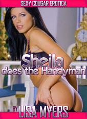 Sheila does the Handyman: Sexy Cougar Erotica