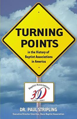 Turning Points in the History of the Baptist Association PDF