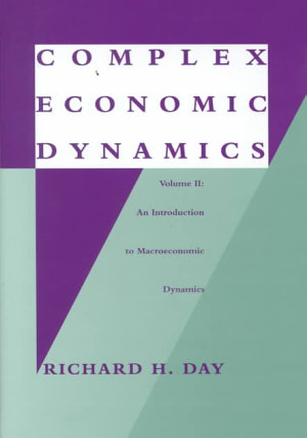 Complex Economic Dynamics  An introduction to macroeconomic dynamics PDF