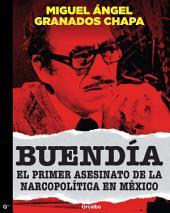 Buendía: El primer asesinato de la narcopólitica en México
