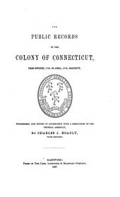 The Public Records of the Colony of Connecticut [1636-1776] ...: Transcribed and Published, (in Accordance with a Resolution of the General Assembly) .... Oct.1772-Apr.1775
