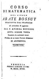 Corso di mathematica tradotto dal francese ed arrichito di agiunte da Andrea Mozzoni, quinta edizione Veneta ... (composto da Ferdinando Landi.)