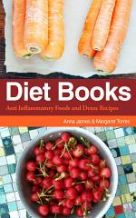Diet Books: Anti Inflammatory Foods and Detox Recipes