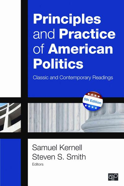 Principles and Practice of American Politics  Classic and Contemporary Readings  5th Edition