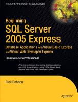 Beginning SQL Server 2005 Express Database Applications with Visual Basic Express and Visual Web Developer Express PDF