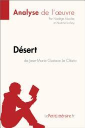 Désert de Jean-Marie Gustave Le Clézio (Analyse de l'oeuvre): Comprendre la littérature avec lePetitLittéraire.fr