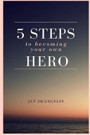 5 Steps to Becoming Your Own Hero PDF