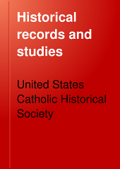 Historical Records and Studies: Volume 11