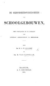 De Gezondheidsvereischten van schoolgebouwen, met toepassing op de lokalen der openbare armenscholen te Amsterdam