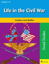 LIfe in the Civil War: Soldiers and Battles