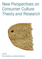 New Perspectives on Consumer Culture Theory and Research PDF