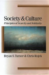 Society and Culture: Scarcity and Solidarity