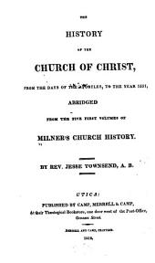The History of the Church of Christ: From the Days of the Apostles, to the Year 1551