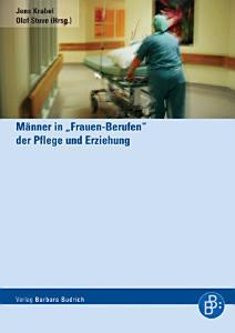 M  nner in    Frauen Berufen    der Pflege und Erziehung PDF