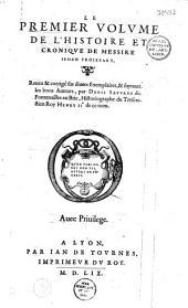 Le premier [- quart] volume de l'histoire et chronique de messire Jehan Froissart revu... par Denis Sauvage...