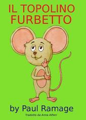 Il Topolino Furbetto (Libro Illustrato per Bambini)