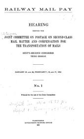 Railway Mail Pay: Hearing ... 62d Cong., 3d Sess. January 28 [to 1913 ...