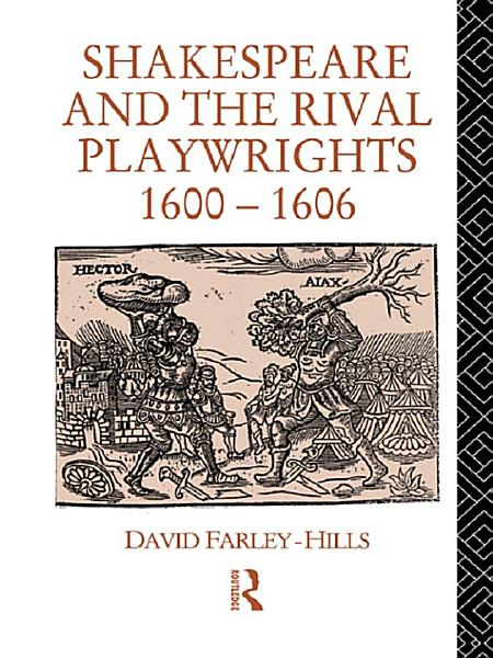 Download Shakespeare and the Rival Playwrights  1600 1606 Book