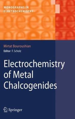 Electrochemistry of Metal Chalcogenides