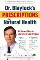 Dr  Blaylock s Prescriptions for Natural Health PDF