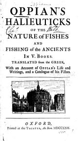 Oppian's Halieuticks of the Nature of Fishes and Fishing of the Ancients