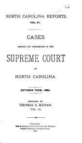 North Carolina Reports: Cases Argued and Determined in the Supreme Court of North Carolina, Volume 91